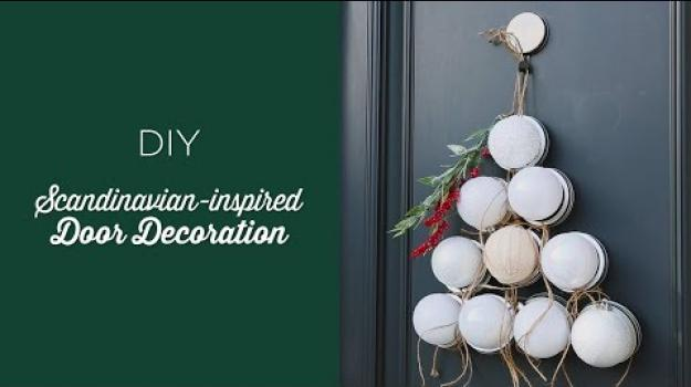 Embedded thumbnail for DIY Scandinavian-inspired Door Decoration