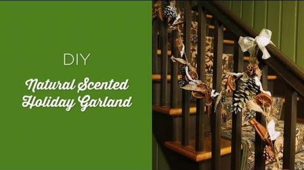 Embedded thumbnail for DIY Natural-Scented Holiday Garland